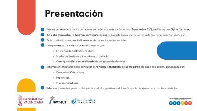 Presentación Nueva versión del cuadro de mando de redes sociales de Invat·tur (Barómetro CV), realizada por Optimizadata. ...