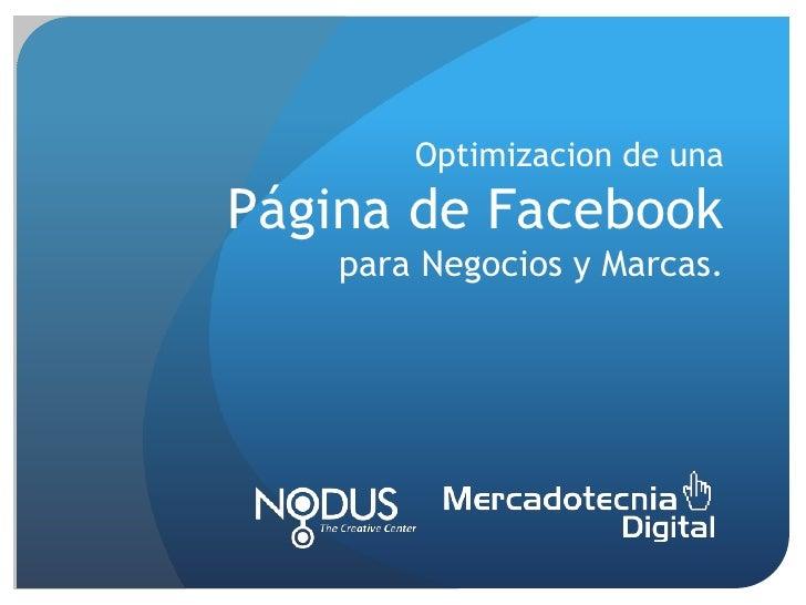 Optimizacion de unaPágina de FacebookparaNegocios y Marcas.<br />