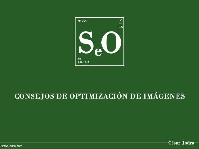 SEO: 25 Consejos de Optimización de Imágenes  Incluye un TITLE descriptivo que aporte información sobre la imagen, y aprov...
