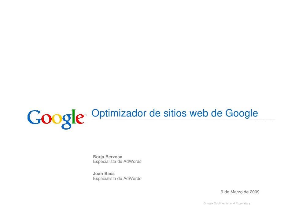 Optimizador de sitios web de Google    Borja Berzosa Especialista de AdWords  Joan Baca Especialista de AdWords           ...