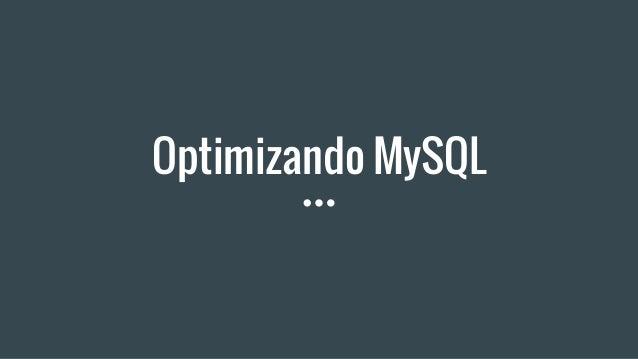 Optimizando MySQL