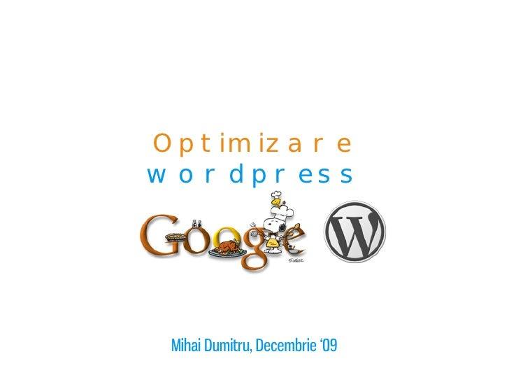 Optimizare wordpress      Mihai Dumitru, Decembrie '09