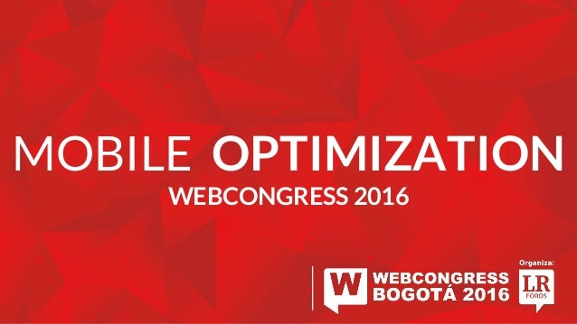 MOBILE OPTIMIZATION WEBCONGRESS 2016