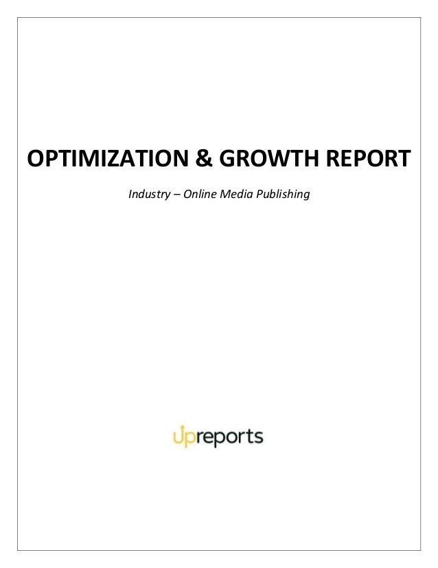 OPTIMIZATION & GROWTH REPORT Industry – Online Media Publishing