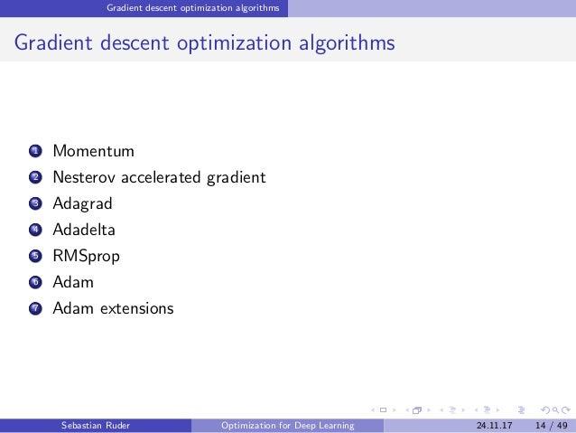 Gradient descent optimization algorithms Gradient descent optimization algorithms 1 Momentum 2 Nesterov accelerated gradie...