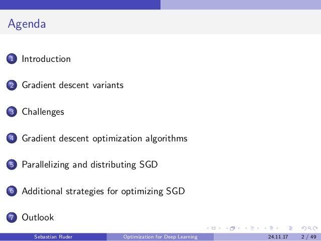 Agenda 1 Introduction 2 Gradient descent variants 3 Challenges 4 Gradient descent optimization algorithms 5 Parallelizing ...