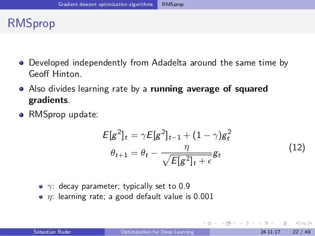 Gradient descent optimization algorithms RMSprop RMSprop Developed independently from Adadelta around the same time by Geo...