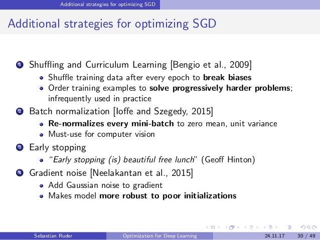 Additional strategies for optimizing SGD Additional strategies for optimizing SGD 1 Shuffling and Curriculum Learning [Bengi...