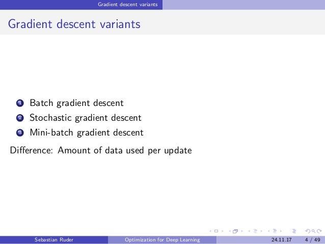 Gradient descent variants Gradient descent variants 1 Batch gradient descent 2 Stochastic gradient descent 3 Mini-batch gr...