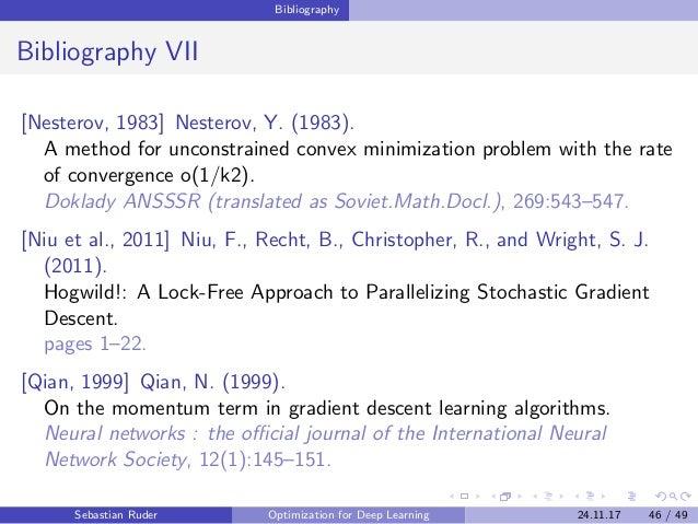 Bibliography Bibliography VII [Nesterov, 1983] Nesterov, Y. (1983). A method for unconstrained convex minimization problem...