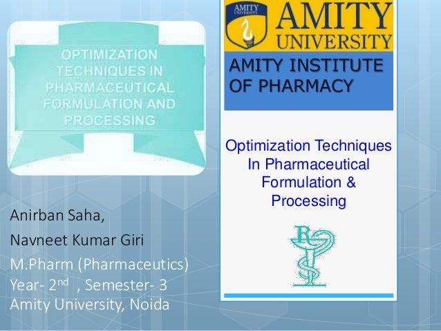 Optimization Techniques In Pharmaceutical Formulation & Processing Anirban Saha, Navneet Kumar Giri M.Pharm (Pharmaceutics...