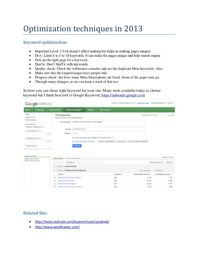 Optimization techniques in 2013Keyword optimization:      Important Level: 1/5 (It doesn't affect ranking but helps in ma...
