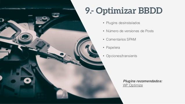 1.- Auditoría 2.- Consultoría 3.- Optimizar imágenes 4.- Hosting 5.- Pluginitis 6.- Carga condicional 7.- Optimizar código...