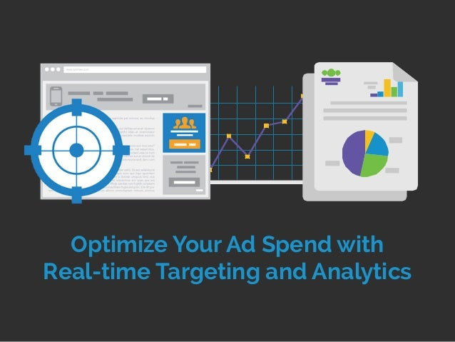 Optimize Your Ad Spend with Real-time Targeting and Analytics