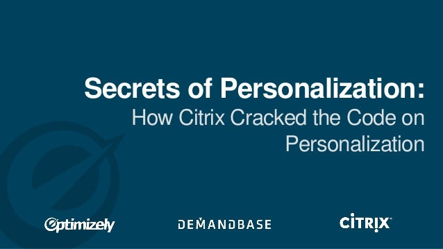 Secrets of Personalization: How Citrix Cracked the Code on Personalization