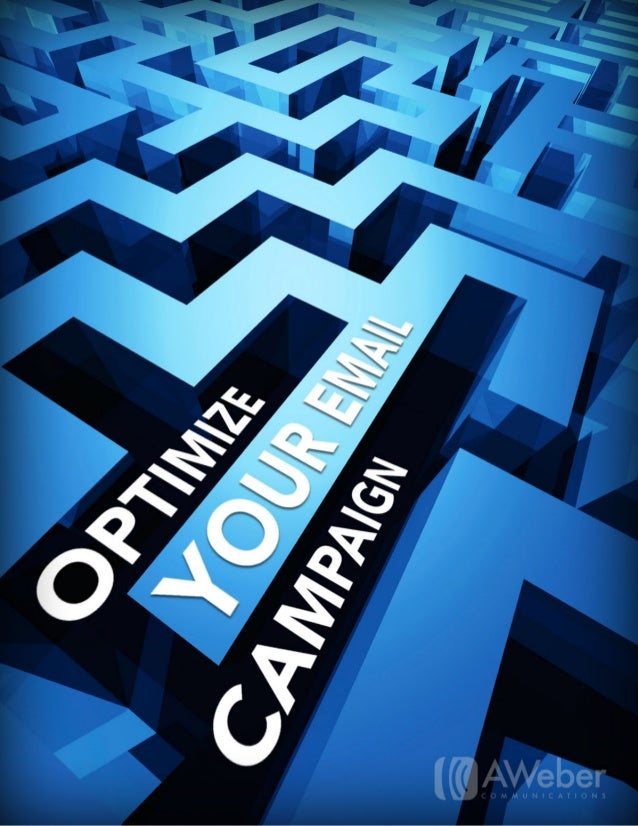 Optimize Your Email Campaign You want your email campaign to be the best it can be. Whether you're just starting out or yo...