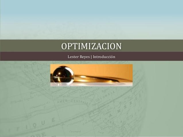 OPTIMIZACION Lester Reyes | Introducción