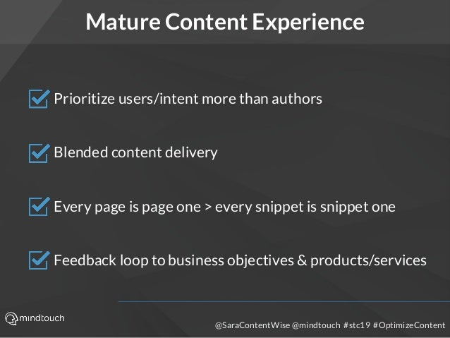 @SaraContentWise @mindtouch #stc19 #OptimizeContent Prioritize users/intent more than authors Blended content delivery Eve...