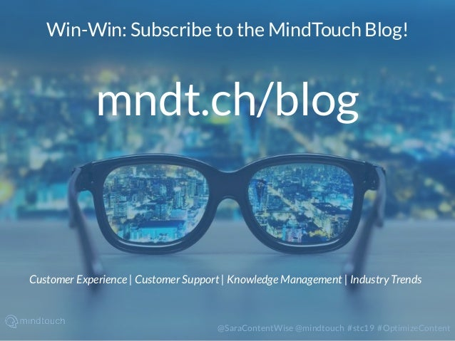 @SaraContentWise @mindtouch #stc19 #OptimizeContent Win-Win: Subscribe to the MindTouch Blog! mndt.ch/blog Customer Experi...