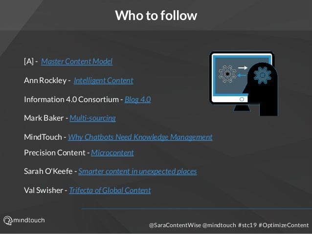 @SaraContentWise @mindtouch #stc19 #OptimizeContent Who to follow [A] - Master Content Model Ann Rockley - Intelligent Con...