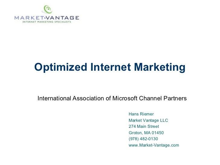 Optimized Internet Marketing International Association of Microsoft Channel Partners Hans Riemer Market Vantage LLC 274 Ma...