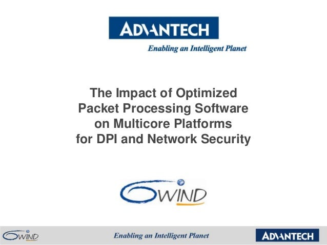 The Impact of Optimized Packet Processing Software    on Multicore Platformsfor DPI and Network Security