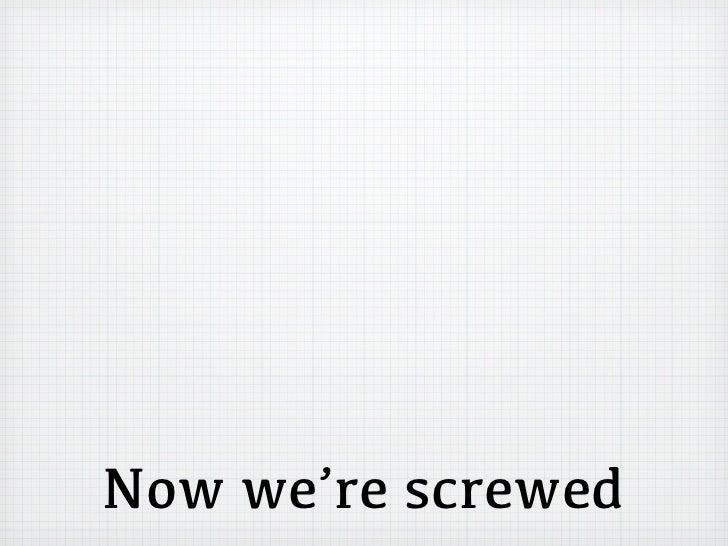 Now we're screwed