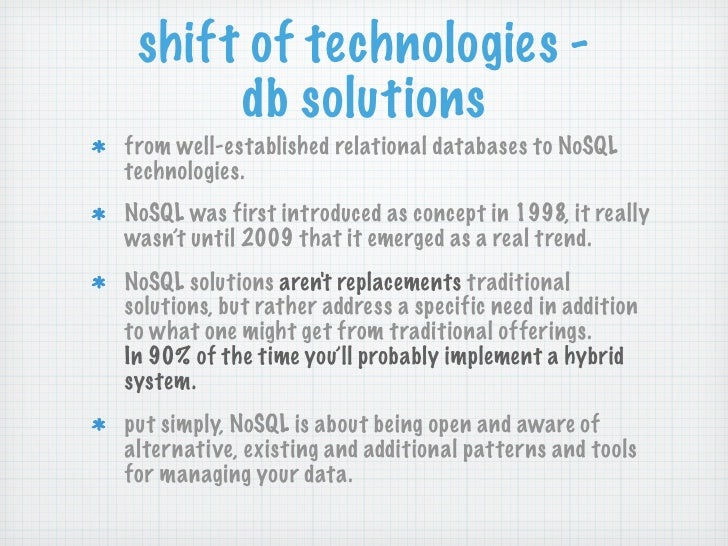 shift of technologies -      db solutionsfrom well-established relational databases to NoSQLtechnologies.NoSQL was first i...