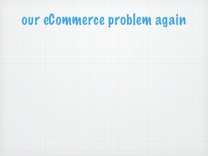 our eCommerce problem again