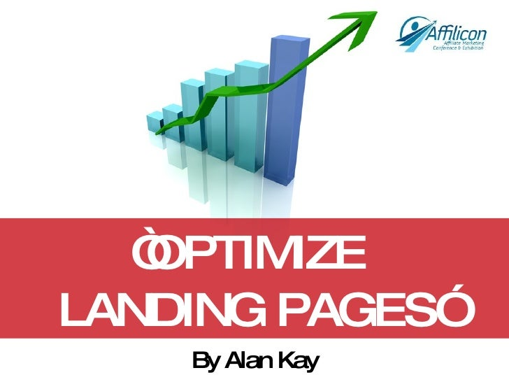 """ OPTIMIZE  LANDING PAGES"" By Alan Kay"