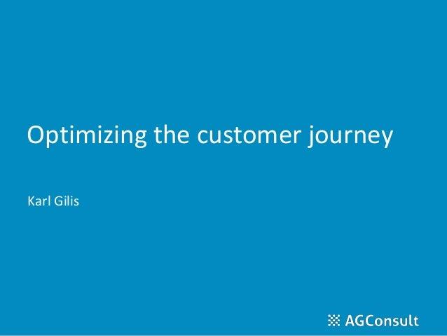 Optimizing the customer journey Karl Gilis