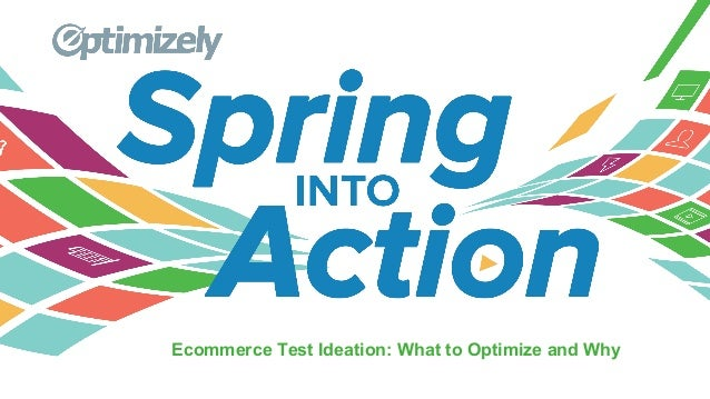 Presentation Name Speaker's Name Title Ecommerce Test Ideation: What to Optimize and Why