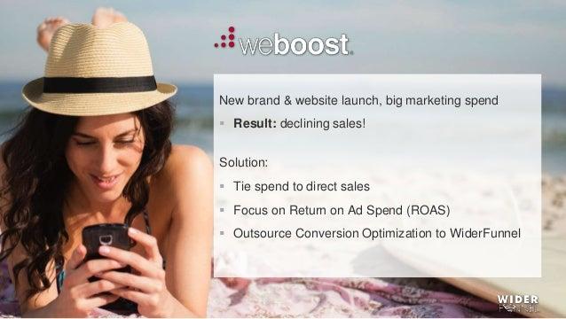 © 2007-2017 WiderFunnel Marketing Inc. Tweet to: @chrisgoward #Awesome New brand & website launch, big marketing spend  R...