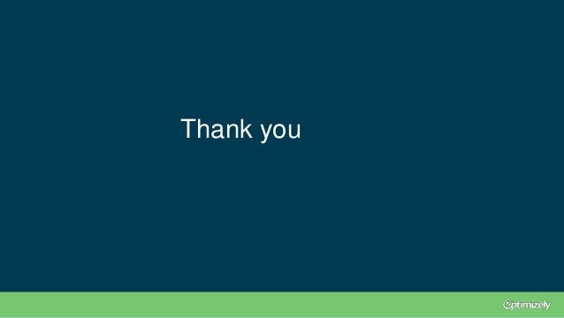 © 2007-2017 WiderFunnel Marketing Inc. Tweet this: @chrisgoward #Awesome Thank you