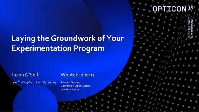 Jason G'Sell Lead Training Consultant, Optimizely Wouter Jansen Product Owner, Conversion Optimization, Dutch Railways Lay...