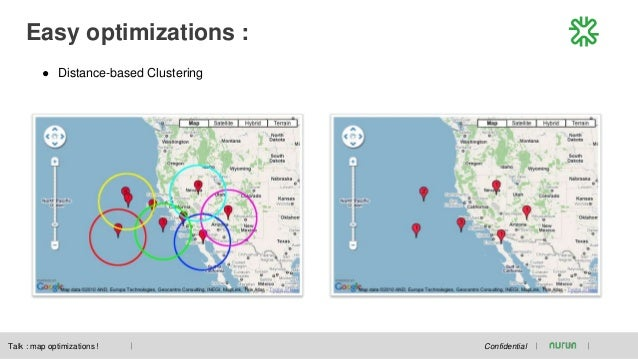 Easy optimizations : Confidential ● Distance-based Clustering Talk : map optimizations !