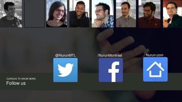 Proprietary and confidential @NurunMTL CURIOUS TO KNOW MORE Follow us Nurun.com/NurunMontreal