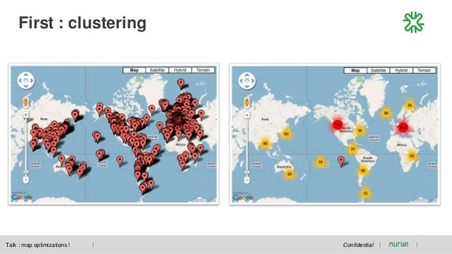 First : clustering ConfidentialTalk : map optimizations !