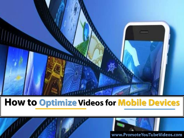 Optimize YouTube Videos For Mobile Devices