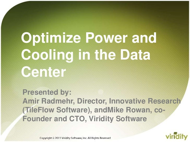 Copyright © 2011 Viridity Software, Inc. All Rights Reserved <br />Optimize Power and Cooling in the Data Center<br />Pres...