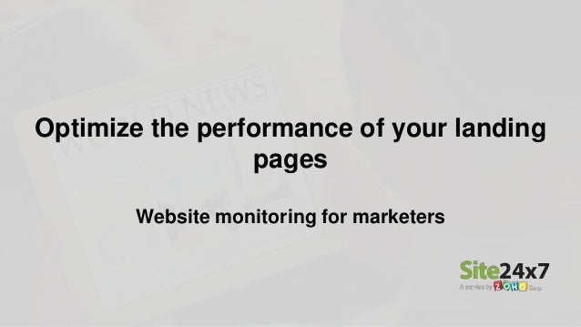 Optimize the performance of your landing pages Website monitoring for marketers
