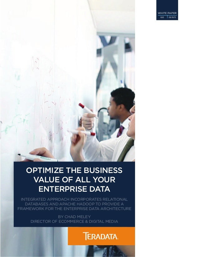 White Paper 10.13  Optimize the Business Value of All Your Enterprise Data Integrated approach incorporates relational dat...