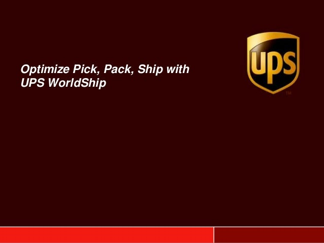 Optimize Pick, Pack, Ship with UPS WorldShip