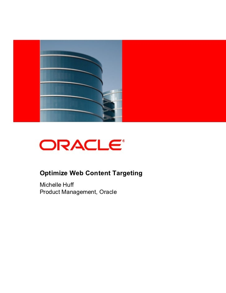 <Insert Picture Here>Optimize Web Content TargetingMichelle HuffProduct Management, Oracle