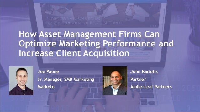 Optimize Your Asset Management Marketing Performance and Increase Client Acquisition