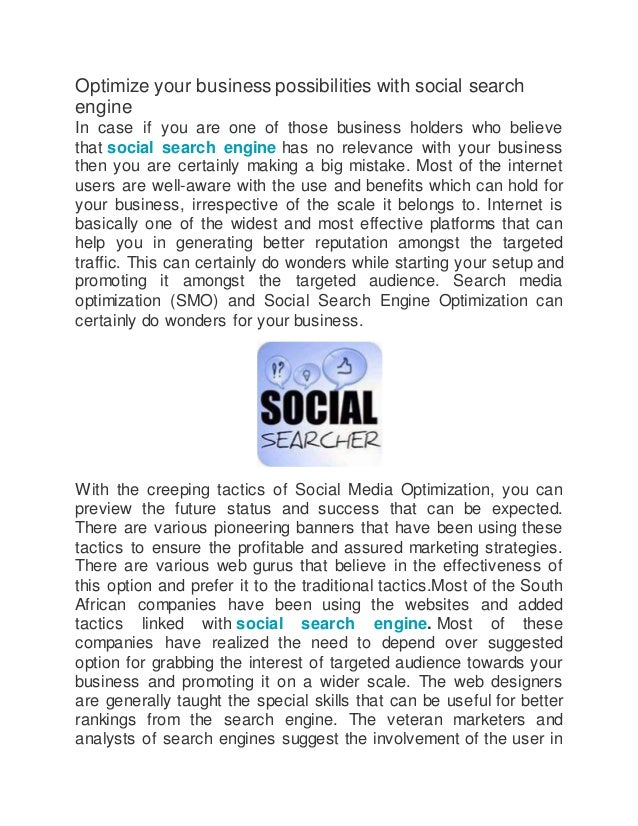 Optimize your business possibilities with social search engine In case if you are one of those business holders who believ...
