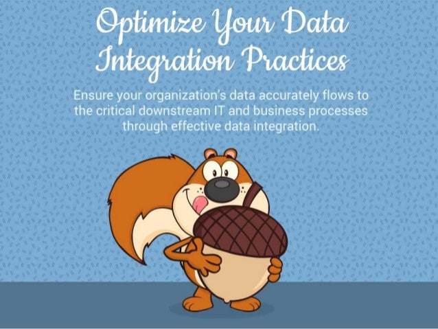 Optimize Your Data Integration Practices Ensure your organization's data accurately flows to the critical downstream IT an...