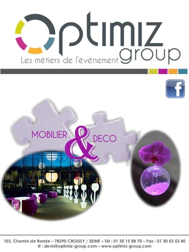 DECOMOBILIER & 103, Chemin de Ronde – 78290 CROISSY / SEINE – Tél : 01 30 15 88 70 – Fax : 01 30 53 52 40 @ : devis@optimi...
