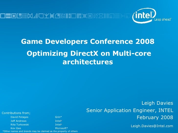 Game Developers Conference 2008  Optimizing DirectX on Multi-core architectures Leigh Davies Senior Application Engineer, ...