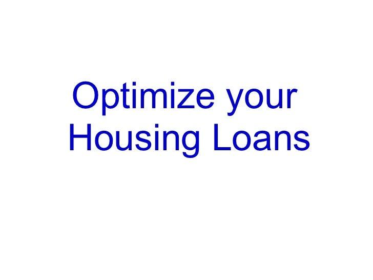 Optimize your  Housing Loans